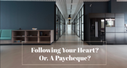 Following Your Heart? Or, A Paycheque?